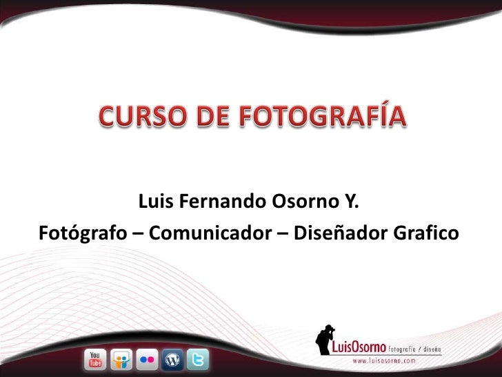 Luis Fernando Osorno Y. Fotógrafo – Comunicador – Diseñador Grafico