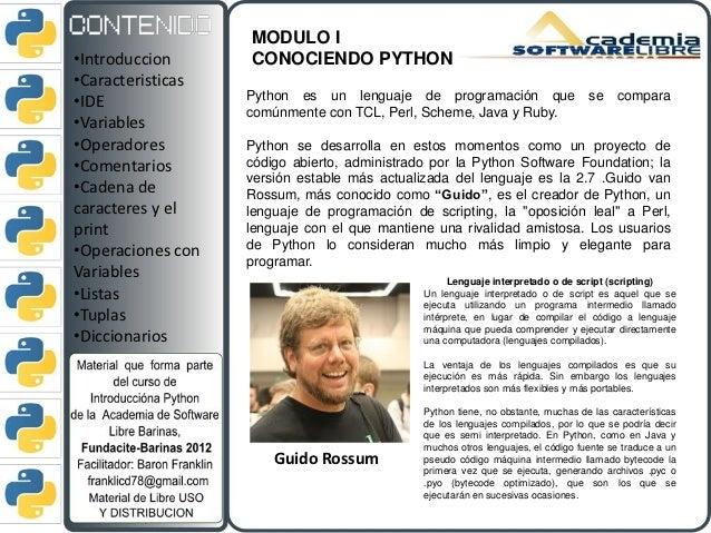 MODULO I•Introduccion      CONOCIENDO PYTHON•Caracteristicas                   Python es un lenguaje de programación que s...