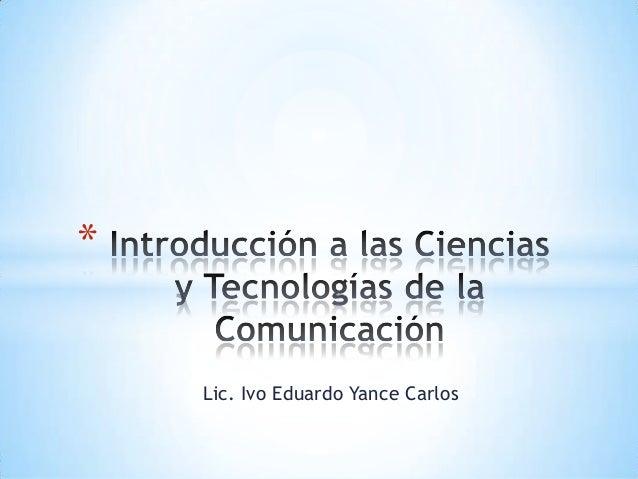 *    Lic. Ivo Eduardo Yance Carlos
