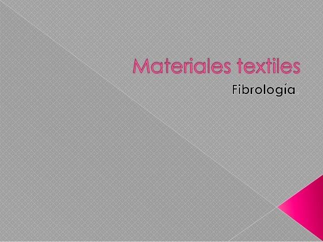 FIBRA El estado natural de la materia textil; Un conjunto de hebras son usados para formar hilos o telas, bien sea mediant...
