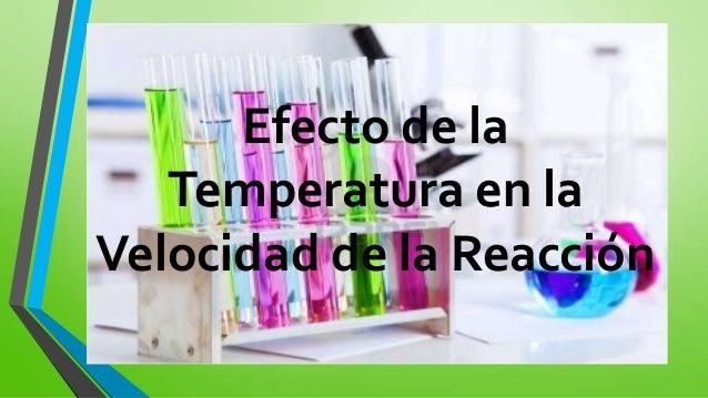 Efecto de la Temperatura en la Velocidad de la Reacción