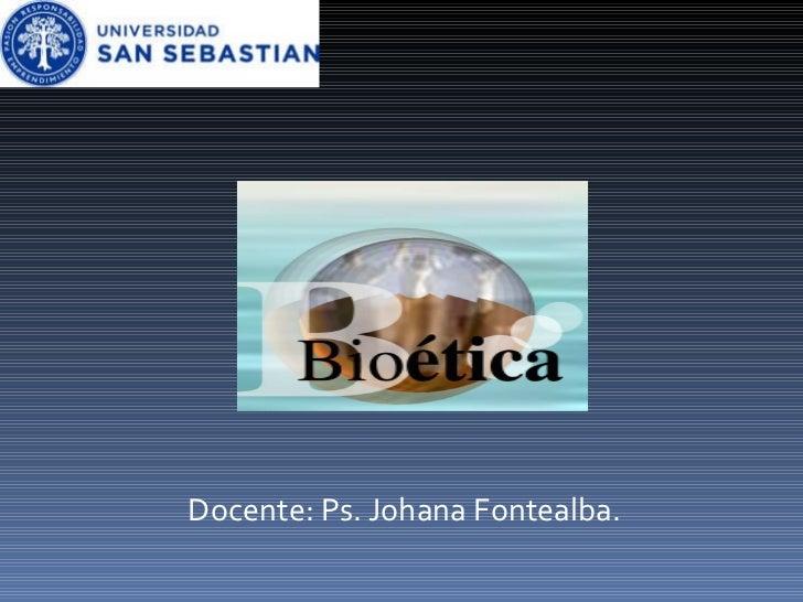 Docente: Ps. Johana Fontealba.