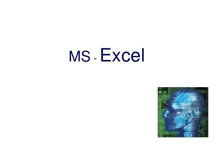 MS - Excel<br />