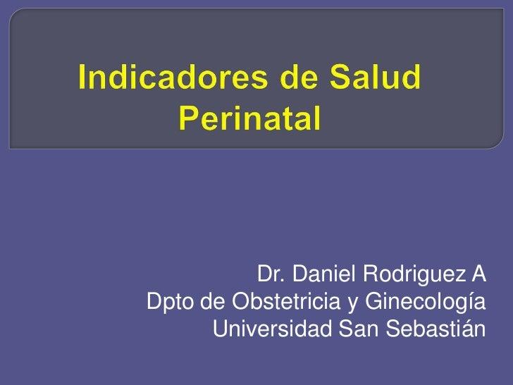 Dr. Daniel Rodriguez ADpto de Obstetricia y Ginecología      Universidad San Sebastián