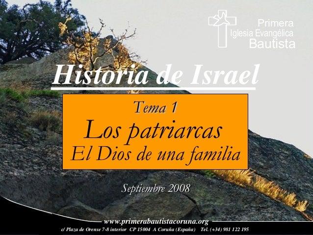 Historia de IsraelPrimeraIglesia EvangélicaBautistaTema 1Tema 1Los patriarcasEl Dios de una familiaSeptiembre 2008Septiemb...