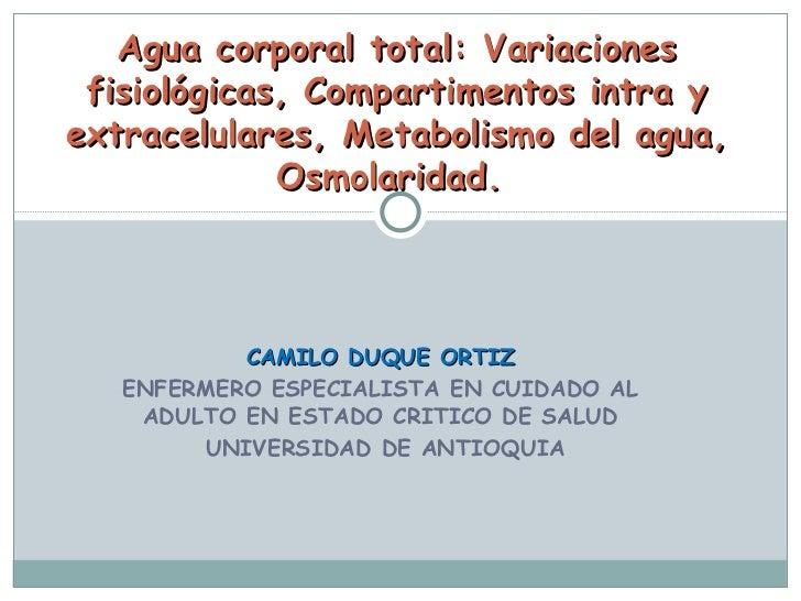 CAMILO DUQUE ORTIZ ENFERMERO ESPECIALISTA EN CUIDADO AL ADULTO EN ESTADO CRITICO DE SALUD UNIVERSIDAD DE ANTIOQUIA Agua co...