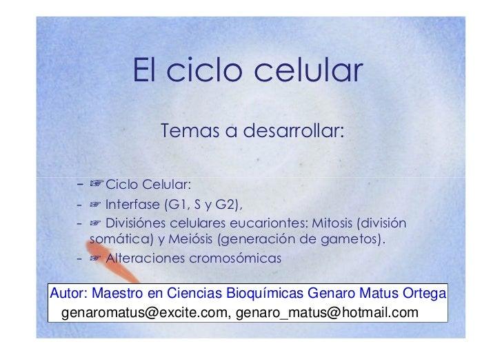 El ciclo celular x                                               . m                  Temas a desarrollar:                ...