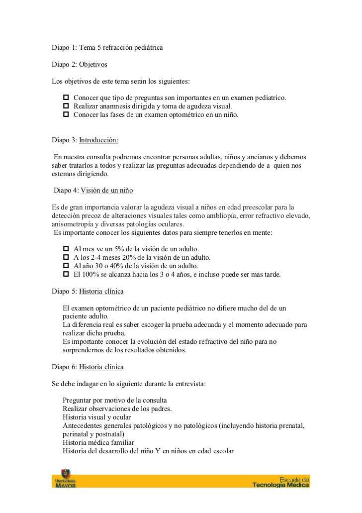 Diapo 1: Tema 5 refracción pediátricaDiapo 2: ObjetivosLos objetivos de este tema serán los siguientes:   p Conocer que t...