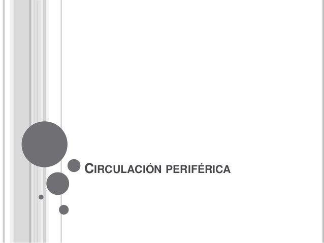 CIRCULACIÓN PERIFÉRICA