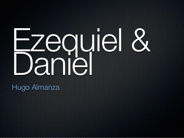 Ezequiel &DanielHugo Almanza