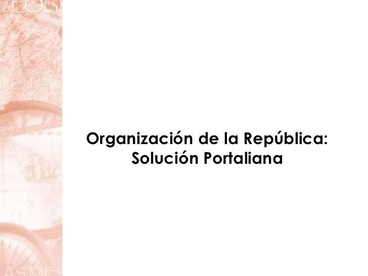 Organización de la República: Solución Portaliana