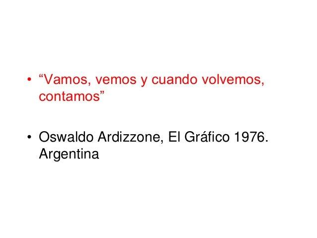 """• """"Vamos, vemos y cuando volvemos, contamos"""" • Oswaldo Ardizzone, El Gráfico 1976. Argentina"""