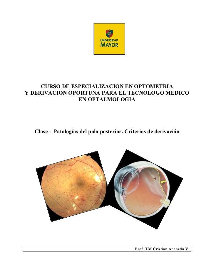 CURSO DE ESPECIALIZACION EN OPTOMETRIAY DERIVACION OPORTUNA PARA EL TECNOLOGO MEDICO                EN OFTALMOLOGIA  Clase...