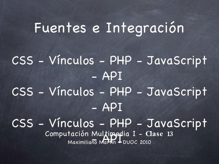 Fuentes e Integración CSS - Vínculos - PHP - JavaScript - API  CSS - Vínculos - PHP - JavaScript - API  CSS - Vínculos - P...
