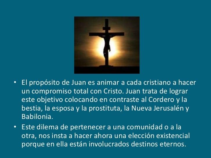 El propósito de Juan es animar a cada cristiano a hacer un compromiso total con Cristo. Juan trata de lograr este objetivo...