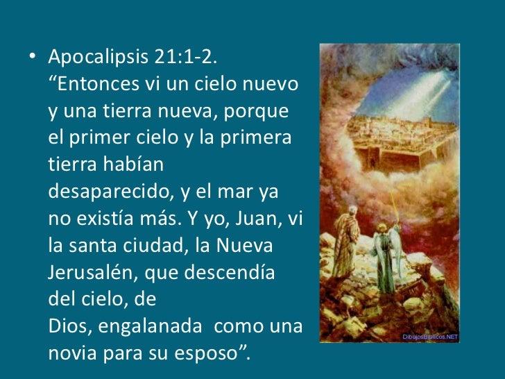 """Apocalipsis 21:1-2. """"Entonces vi un cielo nuevo y una tierra nueva, porque el primer cielo y la primera tierra habían desa..."""