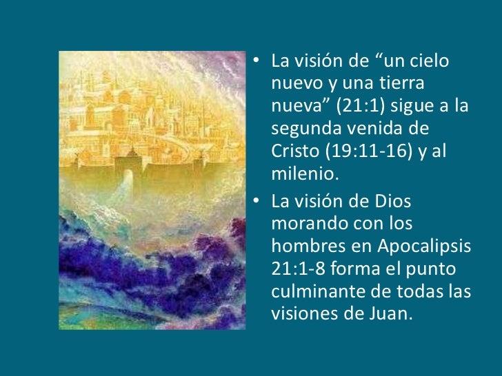 """La visión de """"un cielo nuevo y una tierra nueva"""" (21:1) sigue a la segunda venida de Cristo (19:11-16) y al milenio.<br />..."""
