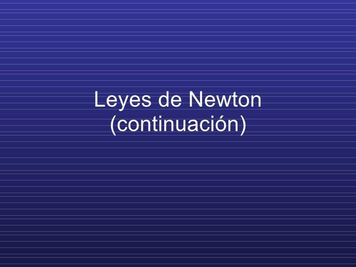 Leyes de Newton (continuación)