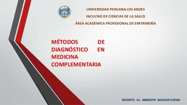UNIVERSIDAD PERUANA LOS ANDES FACULTAD DE CIENCIAS DE LA SALUD ÁREA ACADÉMICA PROFESIONAL DE ENFERMERÍA MÉTODOS DE DIAGNÓS...