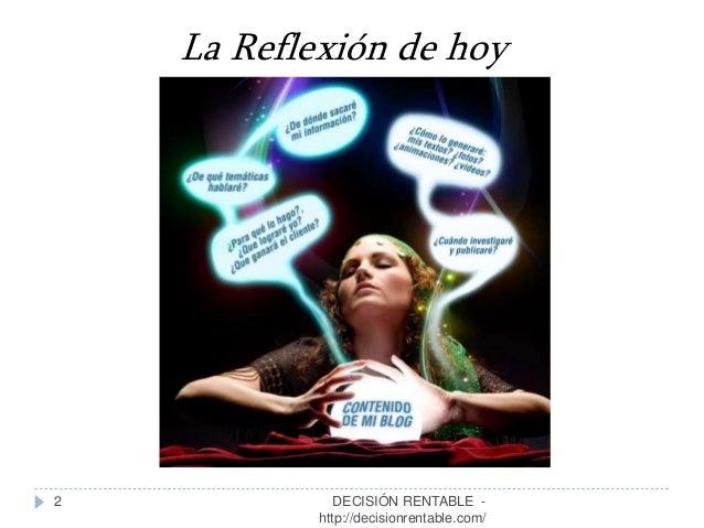 2 La Reflexión de hoy DECISIÓN RENTABLE - http://decisionrentable.com/