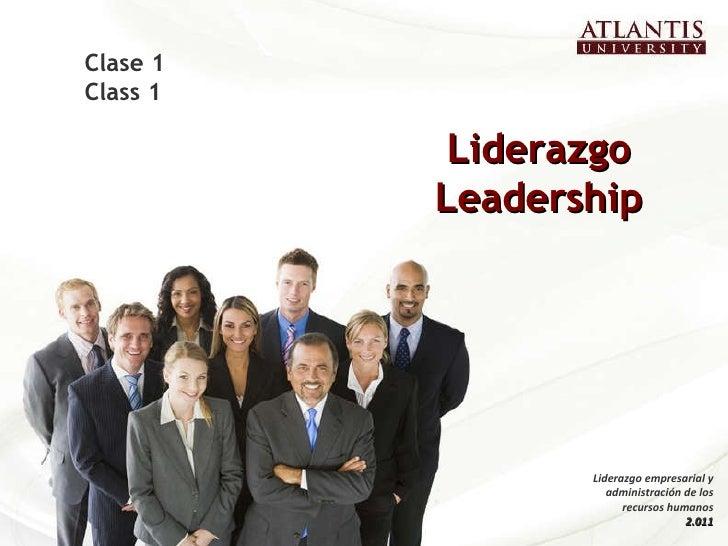 Liderazgo Leadership Clase 1 Class 1 Liderazgo empresarial y administración de los recursos humanos 2.011