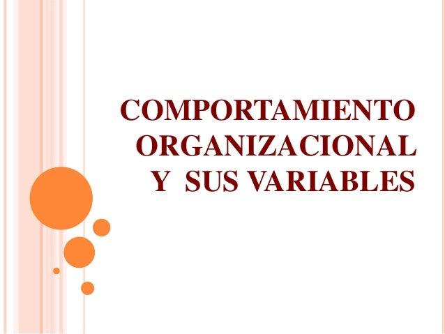 COMPORTAMIENTO ORGANIZACIONAL Y SUS VARIABLES