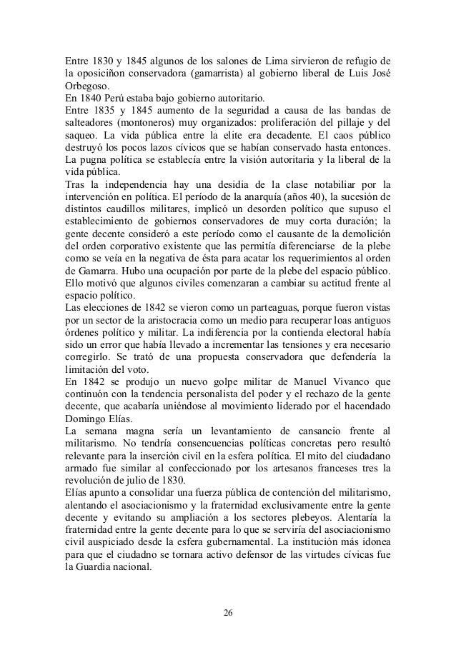 Entre 1830 y 1845 algunos de los salones de Lima sirvieron de refugio de la oposiciñon conservadora (gamarrista) al gobier...