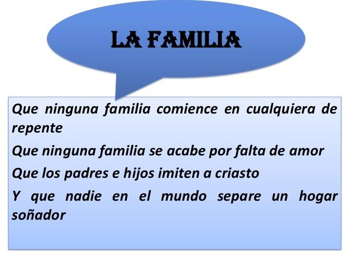 LA FAMILIAQue ninguna familia comience en cualquiera derepenteQue ninguna familia se acabe por falta de amorQue los padres...