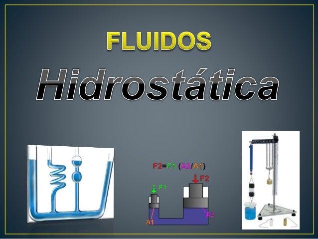 La hidrostática tiene como objetivo estudiar los líquidos en reposo. Generalmente varios de sus principios también se apli...