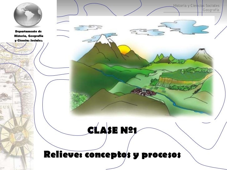 CLASE Nº1 Relieve: conceptos y procesos