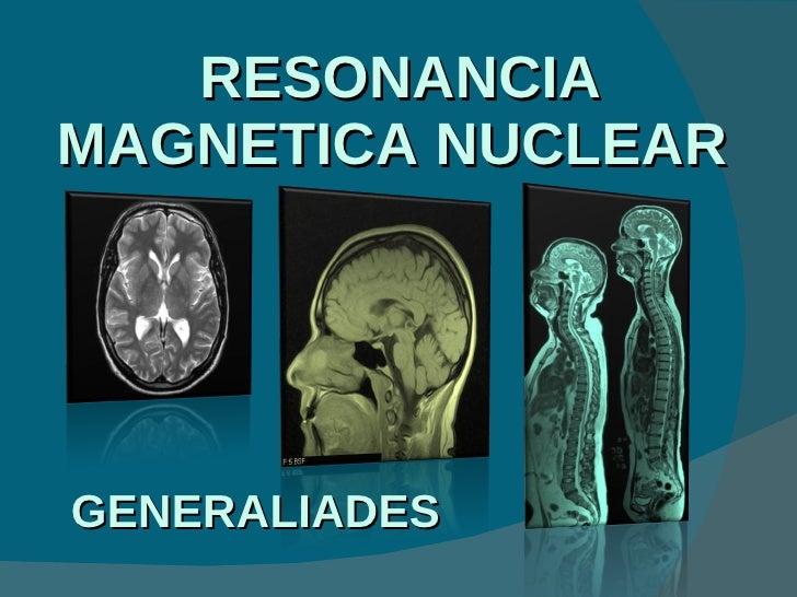 RESONANCIA MAGNETICA NUCLEAR  GENERALIADES