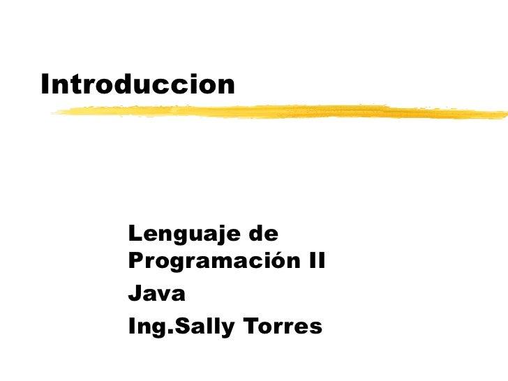 Introduccion     Lenguaje de     Programación II     Java     Ing.Sally Torres
