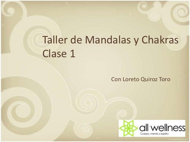 Taller de Mandalas y ChakrasClase 1<br />Con Loreto QuirozToro<br />