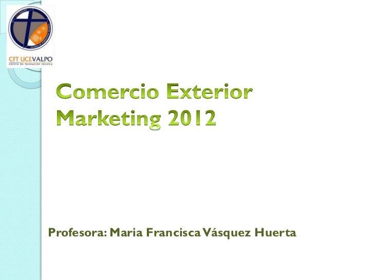 Profesora: Maria Francisca Vásquez Huerta