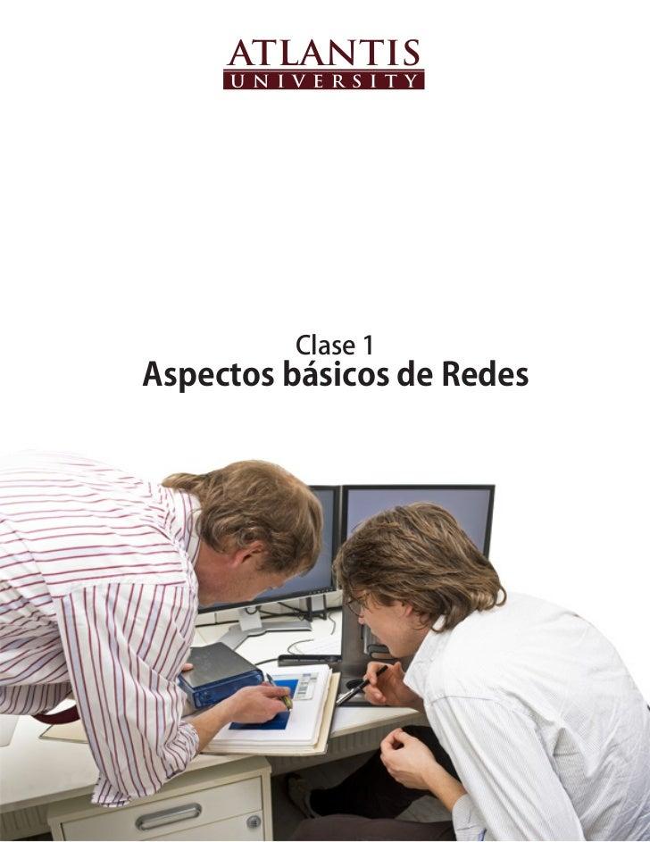 •             •   Clase 1•   Aspectos básicos de Redes                   •