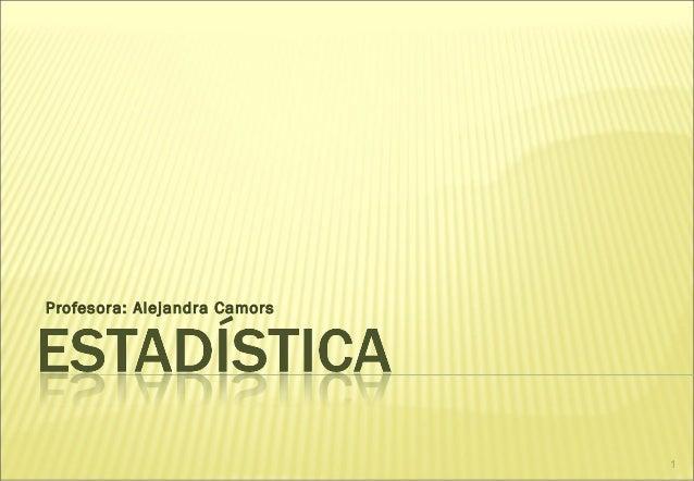 1 Profesora: Alejandra Camors
