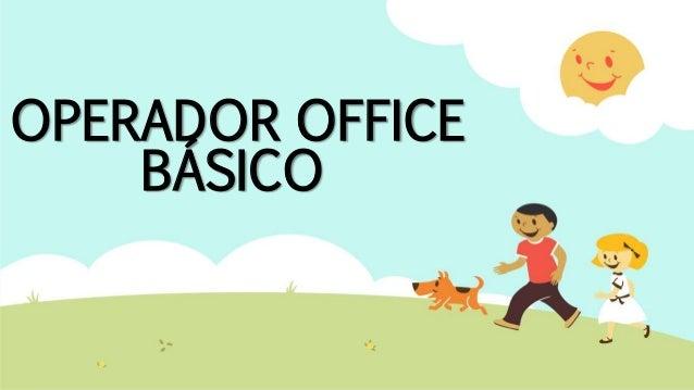 OPERADOR OFFICE BÁSICO