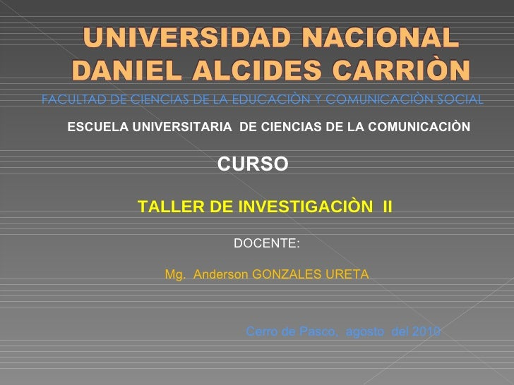 <ul><li>FACULTAD DE CIENCIAS DE LA EDUCACIÒN Y COMUNICACIÒN SOCIAL  </li></ul>ESCUELA UNIVERSITARIA  DE CIENCIAS DE LA COM...