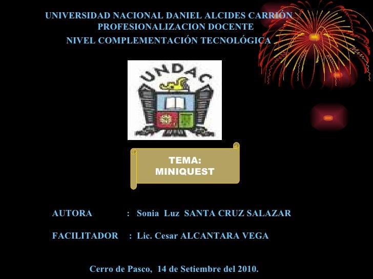 <ul><li>UNIVERSIDAD NACIONAL DANIEL ALCIDES CARRIÓN PROFESIONALIZACION DOCENTE </li></ul><ul><li>NIVEL COMPLEMENTACIÓN TEC...