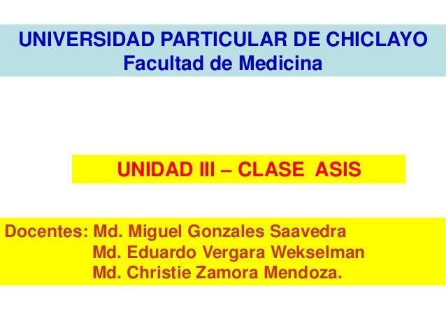 UNIVERSIDAD PARTICULAR DE CHICLAYO          Facultad de MedicinaCURSO DE REALIDAD NACIONAL EN SALUD            UNIDAD III ...