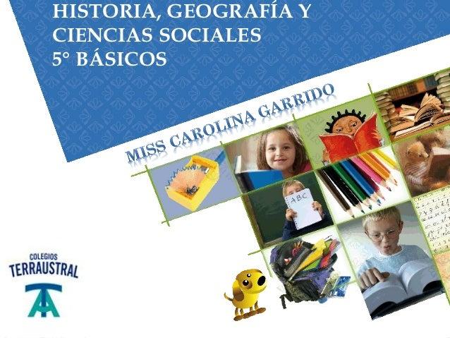 HISTORIA, GEOGRAFÍA YCIENCIAS SOCIALES5° BÁSICOS