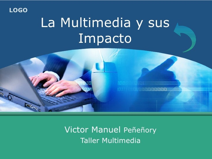 La Multimedia y sus Impacto Victor Manuel  Peñeñory Taller Multimedia