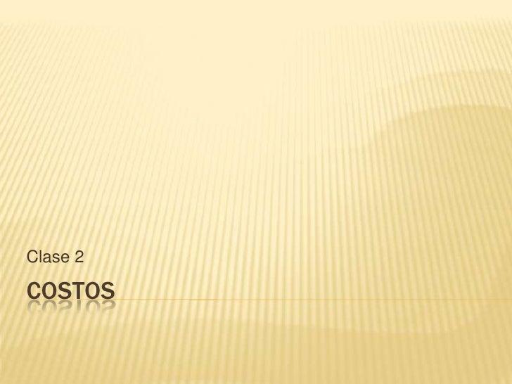 COSTOS<br />Clase 2<br />