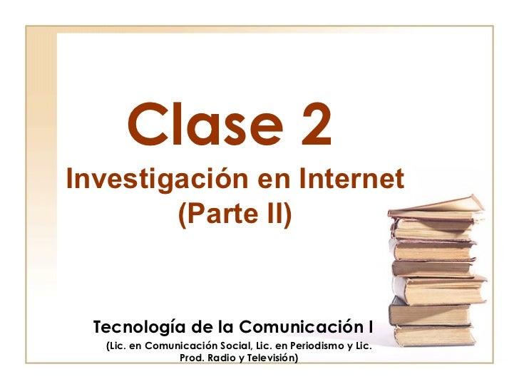 Clase 2 Tecnología de la Comunicación I (Lic. en Comunicación Social, Lic. en Periodismo y Lic. Prod. Radio y Televisión) ...