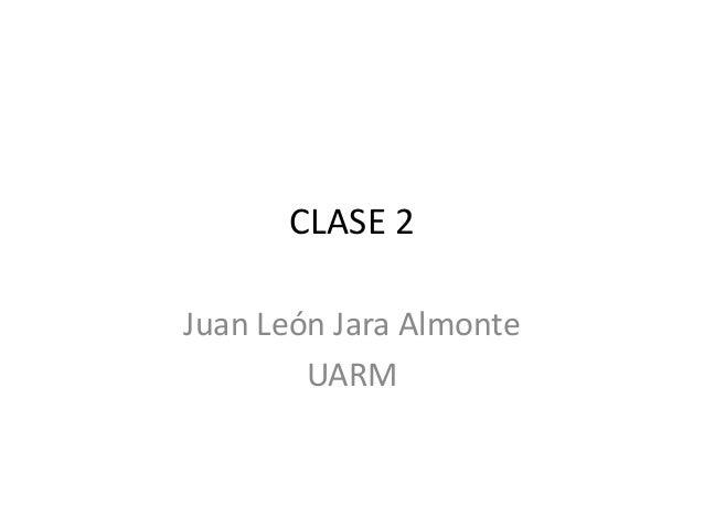 CLASE 2 Juan León Jara Almonte UARM