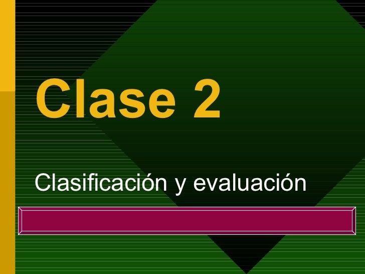 Clase 2 Clasificación y evaluación