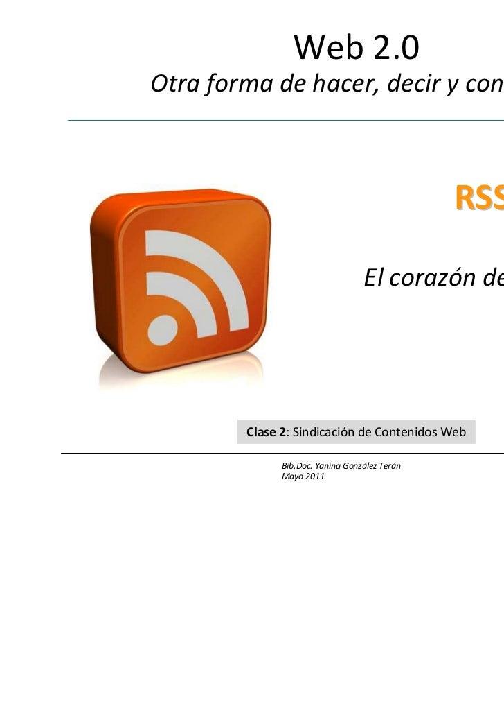 Web 2.0Otra forma de hacer, decir y construir                                               RSS                           ...