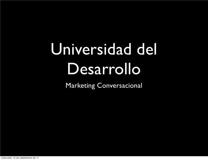 Universidad del                                     Desarrollo                                     Marketing Conversaciona...