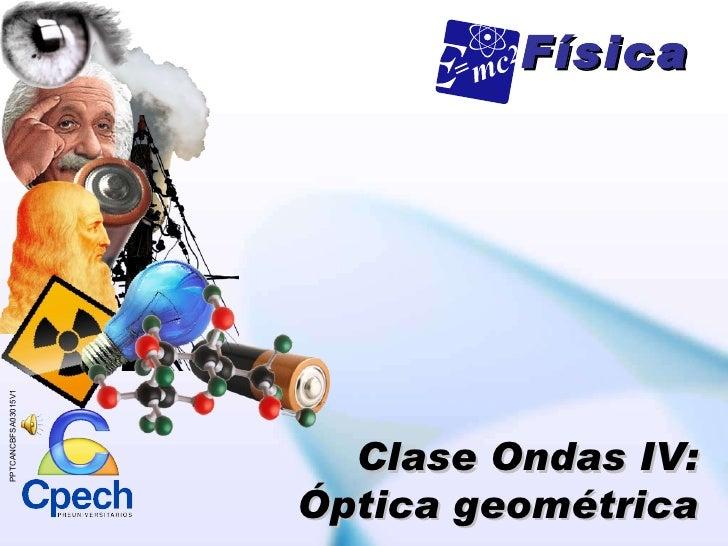 Física Clase Ondas IV: Óptica geométrica PPTCANCBFSA03015V1