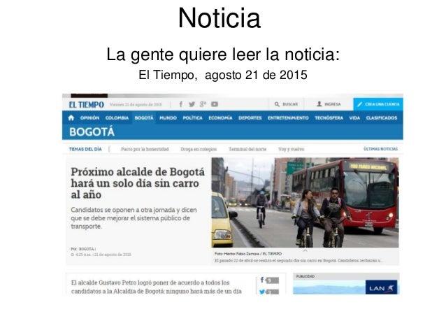 Noticia La gente quiere leer la noticia: El Tiempo, agosto 21 de 2015